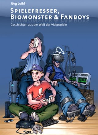 Spielefresser, Biomonster & Fanboys